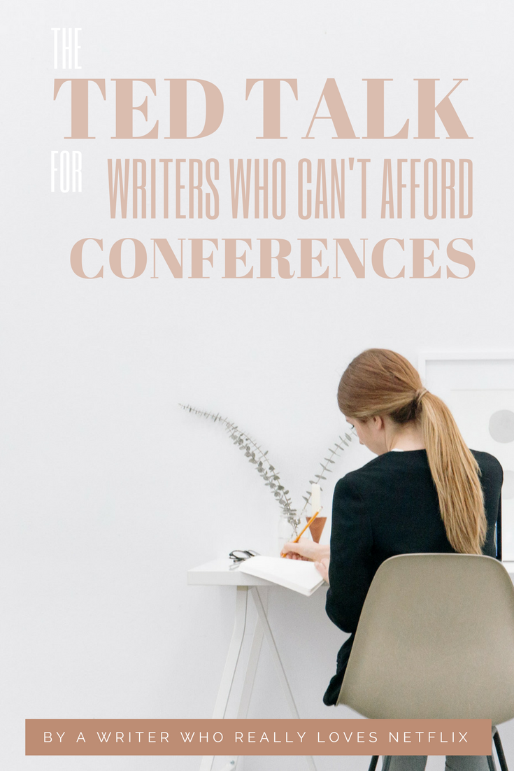 The TED Talk for writers who can\'t afford conferences