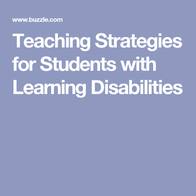 Teaching Strategies For Students With Learning Disabilities