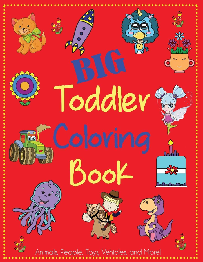 Big Toddler Coloring Book Cute Coloring Book For Toddlers With Animals People Toys Vehicles And More Kids Coloring Books By Dp Kids Dp Kids Toddler Coloring Book Coloring Books Coloring