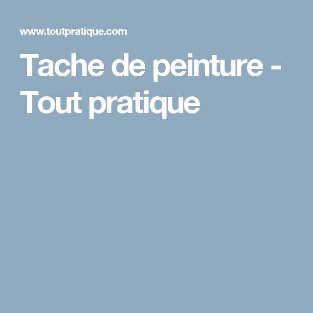 Tache De Peinture Comment Enlever Les Taches De Peinture Tache Peinture Tout Pratique Et Nettoyer Canape Tissu