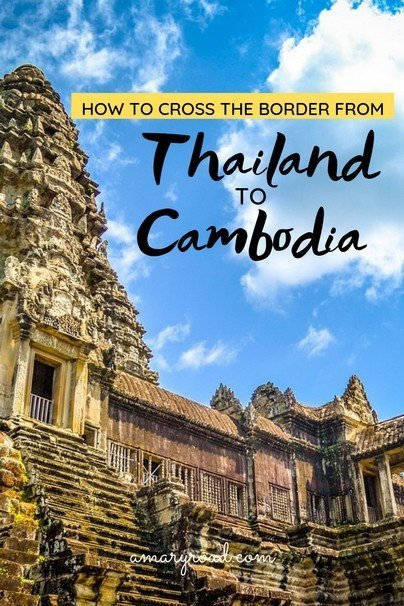 This is a guide about Thailand-Cambodia border crossing; where to get a bus ticket, how much is the costs, how to get a visa for Cambodia, what to expect at the border, and how to get to Siem Reap from the bus stop plus tips on travelling in Southeast Asia #thailandcambodiaborder #crossingthebordertocambodia #amaryroad