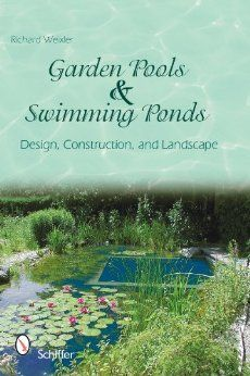 Garden pools and swimming ponds design construction and for Garden pond design books