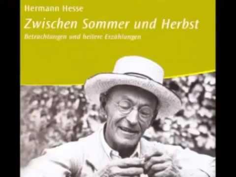 Hermann Hesse - Zwischen Sommer und Herbst Hörbuch Komplett