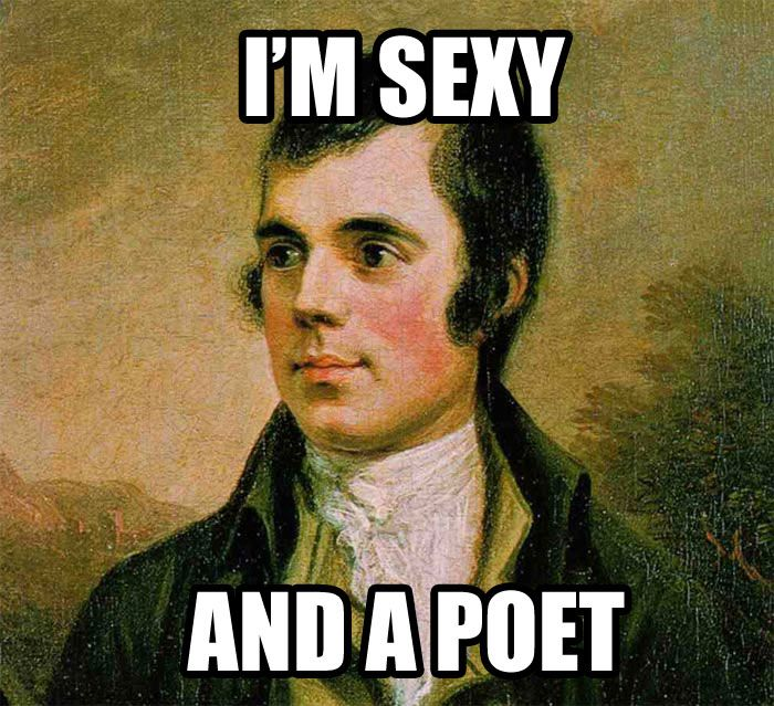 I'm Sexy and a Poet - Robert Burns | Scottish Fun! | Pinterest ...