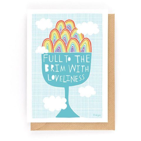 Full To The Brim Of Loveliness Greeting Card Birthday Card Online Greeting Card Inspiration Cool Birthday Cards