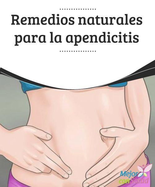 Remedios naturales para la apendicitis   Remedios naturales, Natural ...