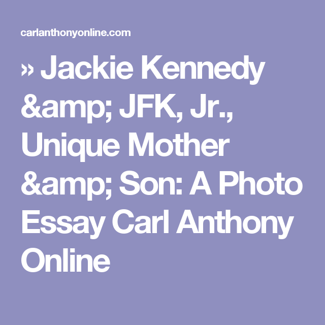 jackie kennedy jfk jr unique mother son a photo essay carl  jackie kennedy jfk jr unique mother son a photo