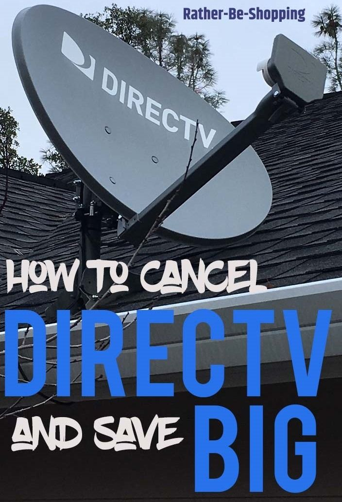 How to Cancel DirecTV and Save BIG (No Seriously...Like a