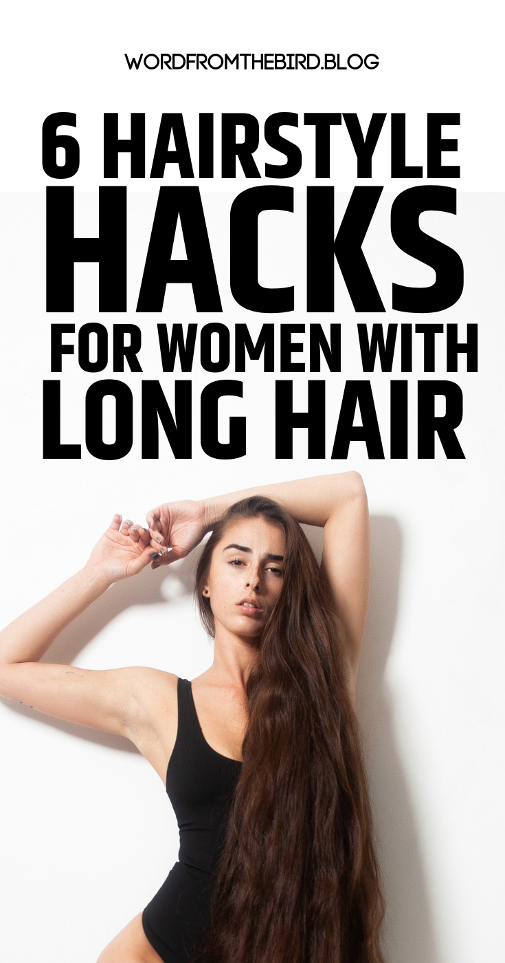 Hairstyle Hacks for LONG HAIR   Word From The Bird