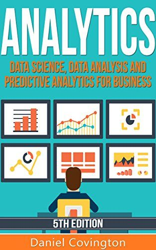 Analytics Data Science Data Analysis And Predictive Analytics