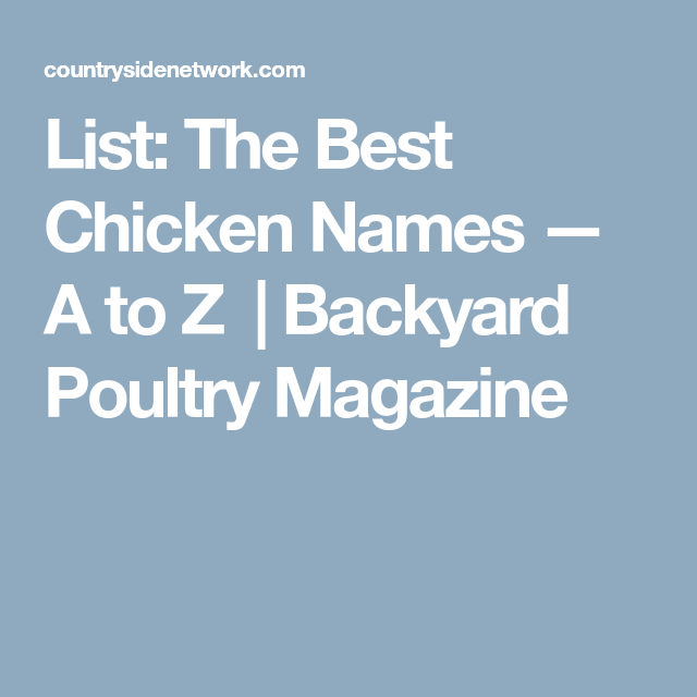 List: The Best Chicken Names — A to Z   Backyard Poultry ...