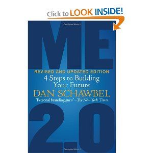 Me 2.0: 4 Steps to Building Your Future by Dan Schawbel