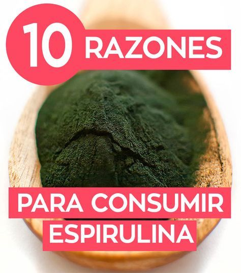 Propiedades Y Beneficios De La Alga Espirulina Espirulina Beneficios Espirulina Alga Espirulina