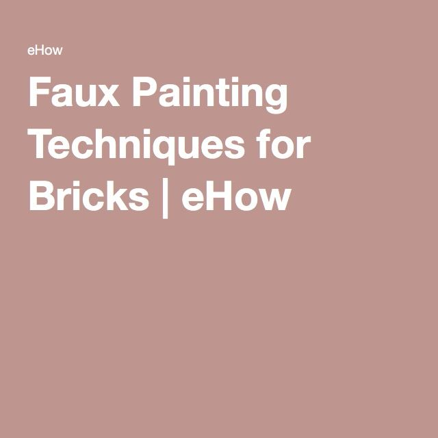 Faux Painting Techniques for Bricks | eHow