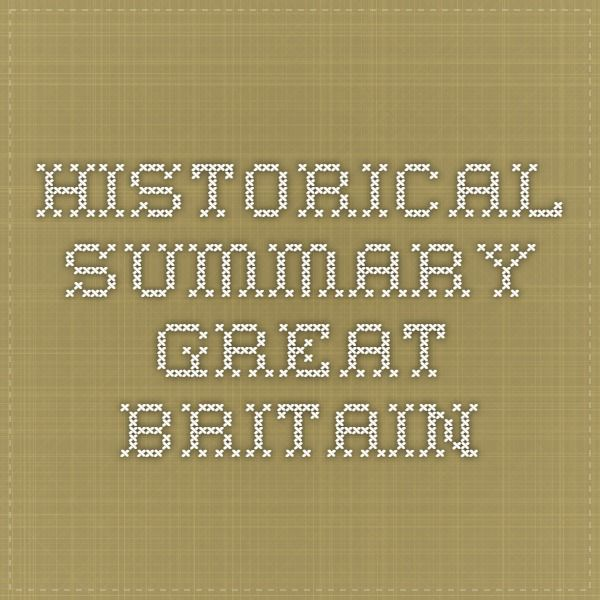 Historical Summary - Great Britain