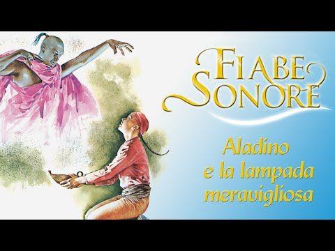 Aladino E La Lampada Meravigliosa Fiabe Sonore Youtube