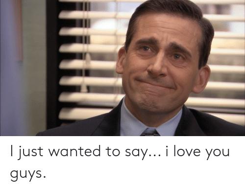 I Just Love You Guys Meme Romantic Memes For Him I Just Love You Love You Meme