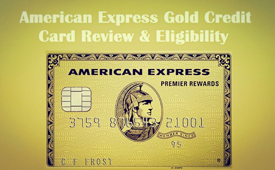 American Express Gold Credit Card Review Eligibility Credit