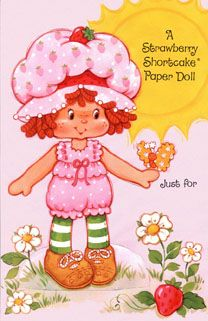 paper dolls. Oh my goodness, YES!  I LOVE the old Strawberry Shortcake!