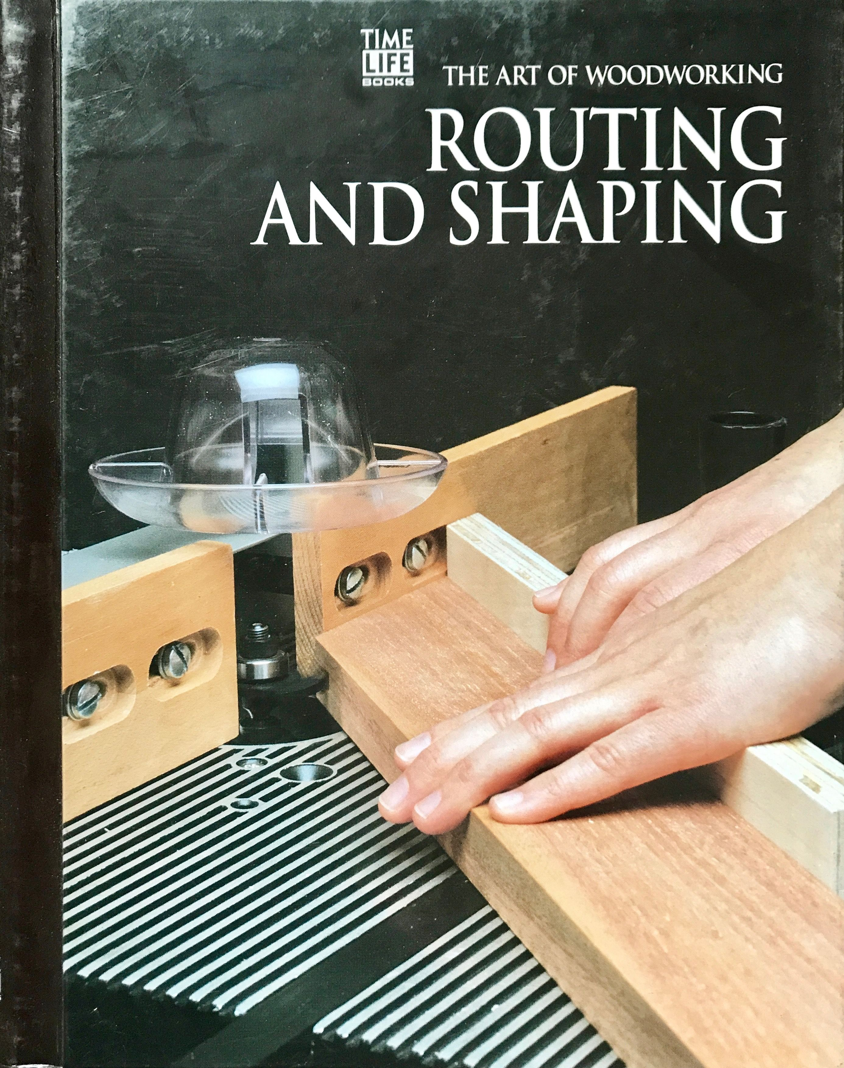 Routing And Shaping By Time Life Books 1993 Woodworking Books Woodworking Blueprints Woodworking