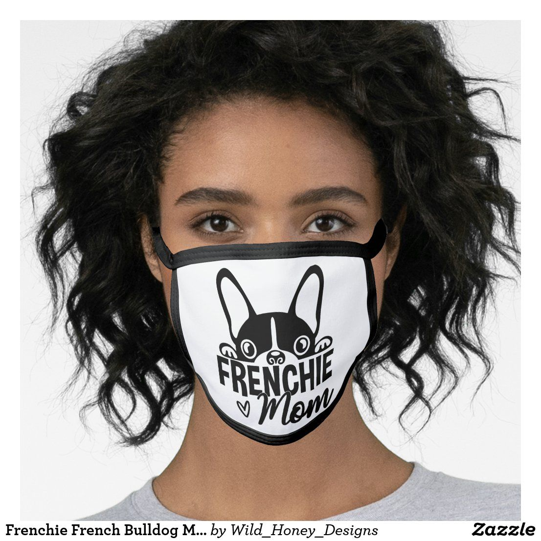 Frenchie Face Mask Zazzle Com In 2020 Face Mask Frenchie Frenchie Mom