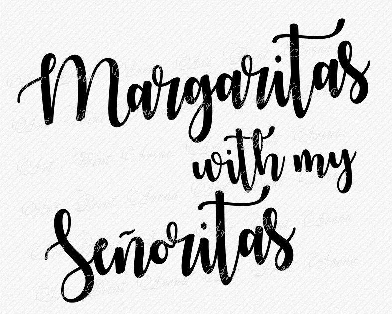 Margaritas With My Senoritas Svg Mom T Shirt Svg Mother Svg Etsy Mom Tshirts Funny Mother Svg