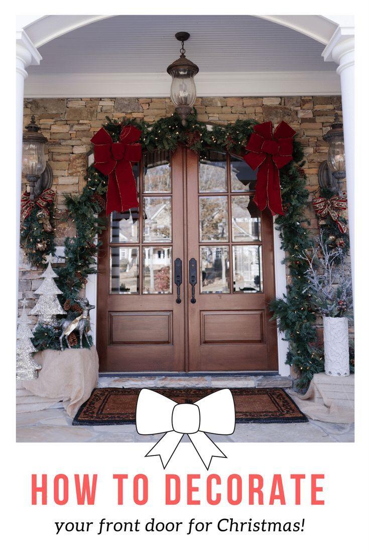 How To Decorate Your Front Door For Christmas Front Doors Garland