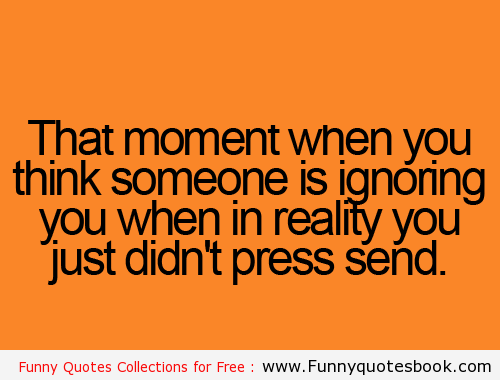 When Someone Ignoring You For Nothing Funny Quotes Funny Quotes Wonder Quotes When Someone Ignores You
