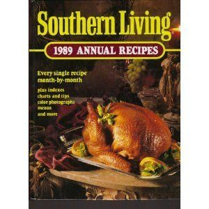 Southern Living 1989 Annual Recipes (Southern Living Annual Recipes) by Olivia Kindig Wells, http://www.amazon.com/dp/0848707966/ref=cm_sw_r_pi_dp_TQSSqb1ZGY9XE
