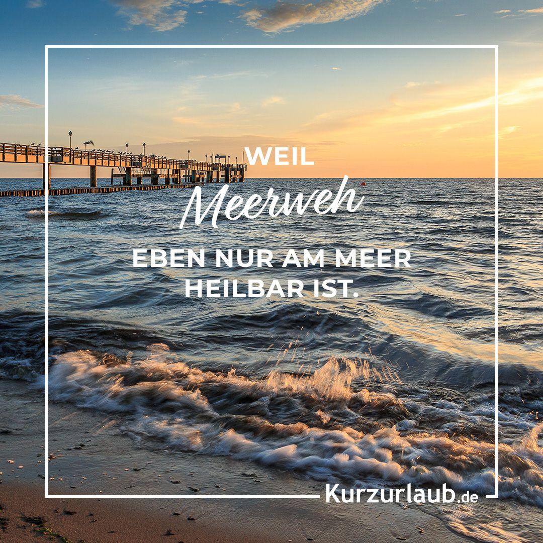 Weil Meerweh Eben Nur Am Meer Heilbar Ist Kurzurlaub De Kurzurlaub Ostsee Kurzurlaub Urlaub