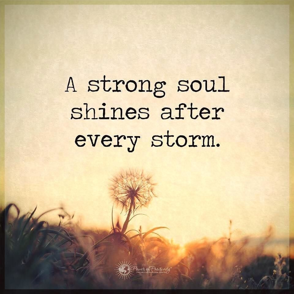 A strong soul shines after every storm. #powerofpositivity by powerofpositivity