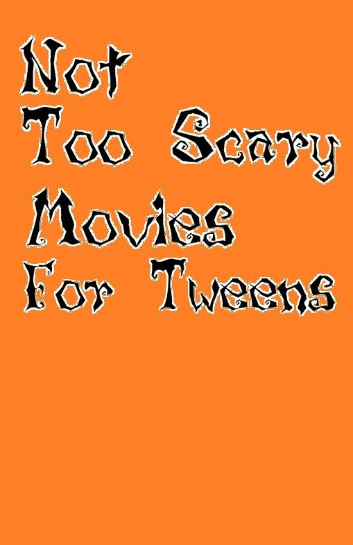 not too scary halloween movies for tweens a list tweens