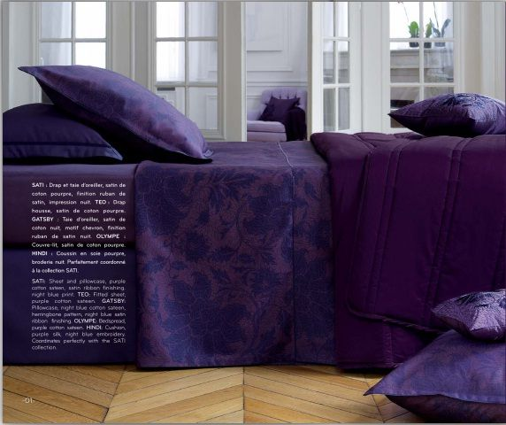 Alexandre Turpault:  SATI:  Sheet and pillowcase, purple cotton sateen, satin ribbon finishing night blue print.  TEO:  Fitted sheet, purple cotton sateen.  GATSBY:  Pillowcase, night blue cotton sateen, herringbone pattern, night blue satin ribbon finishing.  OLYMPE:  Bedspread, purple cotton sateen.  HINDI:  Cushion, purple silk, night blue embroidery.  Coordinates perfectly with the SATI collection.