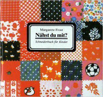 Nähst du mit?: Amazon.de: Margarete Frost: Bücher