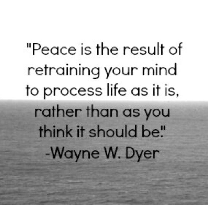 Pin By Meghan Woods On Words To Live By Peace Quotes Wednesday Quotes Wayne Dyer Quotes