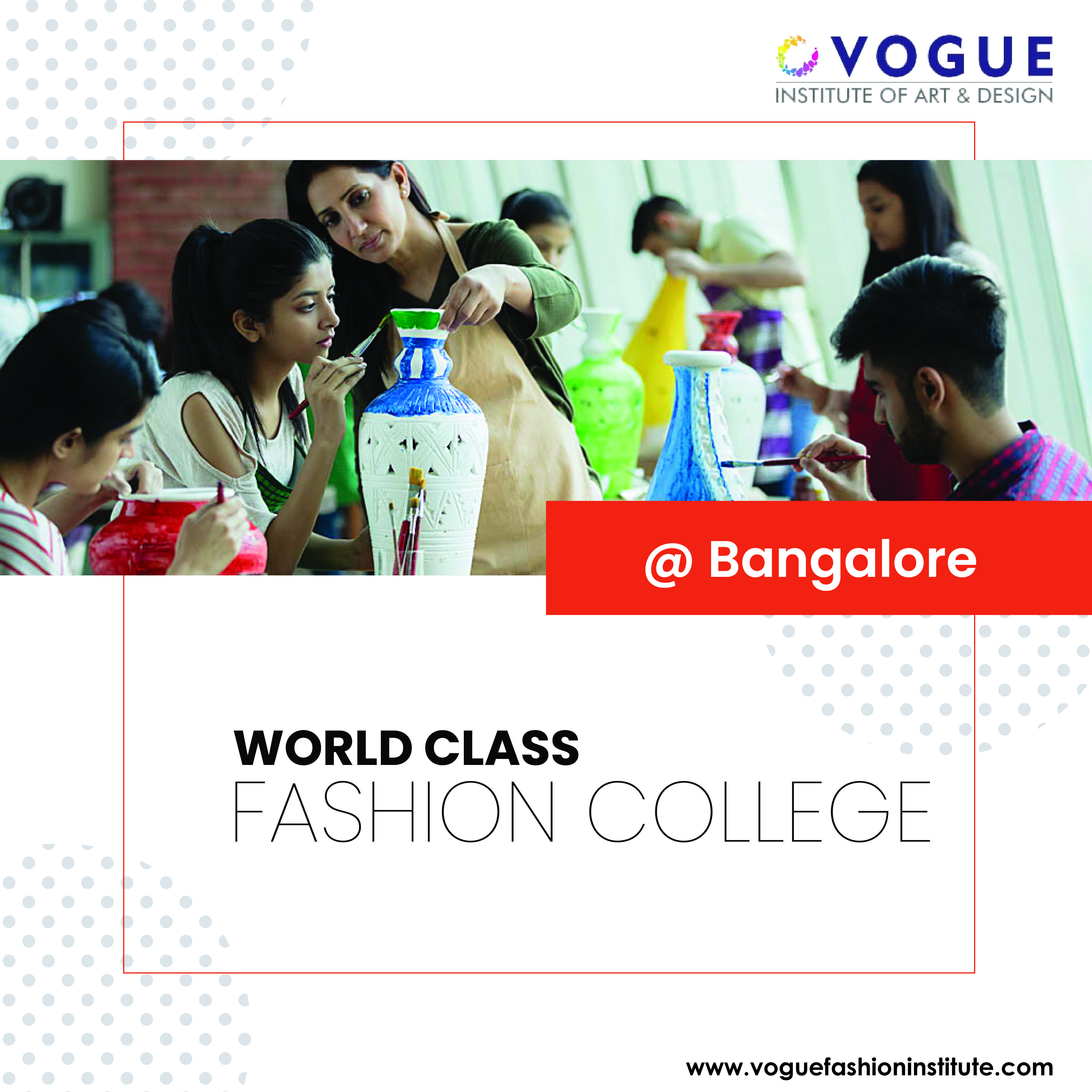 World Class Fashion Designing Programs Offered At Vogue Institute Of Art And Design Bangalore Apply Online For Admis Design Program Fashion Design Art Design