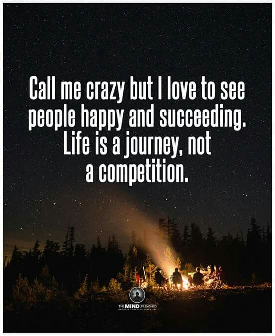 Be Happy For Others Life Is Not A Competition Life Quotes Inspirational Quotes Motivational Quotes