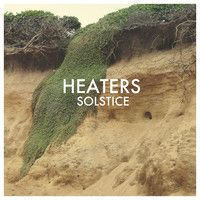New Music: Heaters - Heaven Hill [Soundcloud]