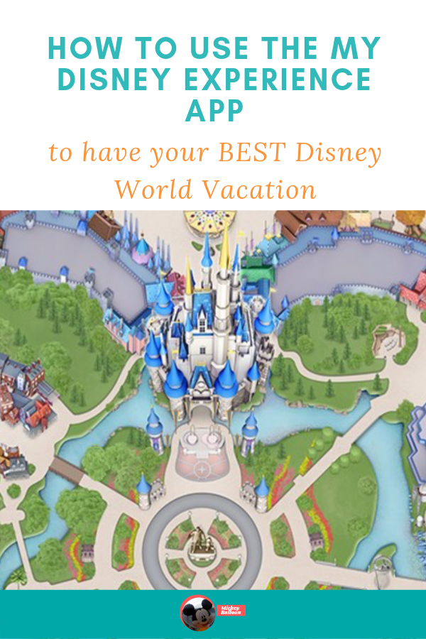 Complete Guide to the My Disney Experience App Disney