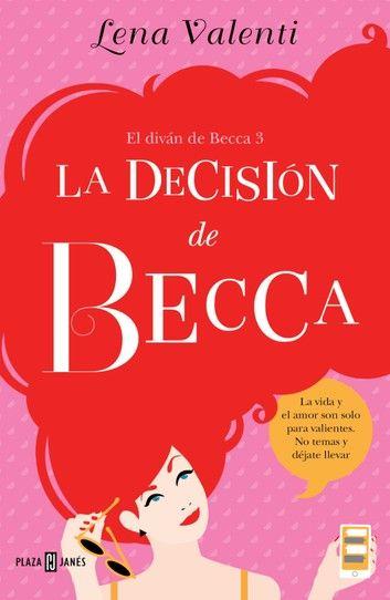 La Decisión De Becca El Diván De Becca 3 Ebook By Lena Valenti Rakuten Kobo Libros Gratis Descargar Libros Gratis Libros