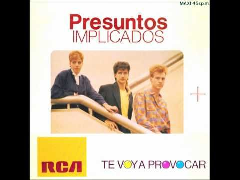 Presuntos Implicados - Te voy a provocar (1985)