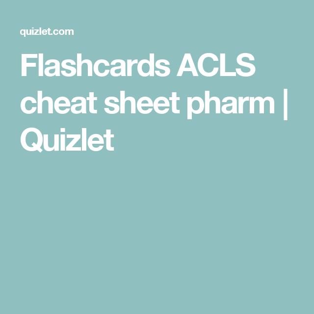 Flashcards ACLS cheat sheet pharm | Quizlet | quiz | Cath lab nurse ...