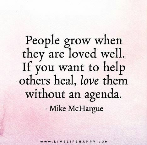 If You Want To Help Others Heal, Love Them Without An Agenda.   Mike  McHargue   Live Life Happy Quotes, Positive Sayings Posters And Prints, ...