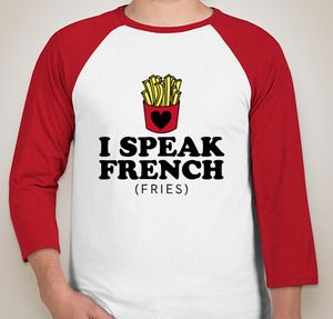 I Speak French (Fries) is the perfect funny saying design idea for a ...