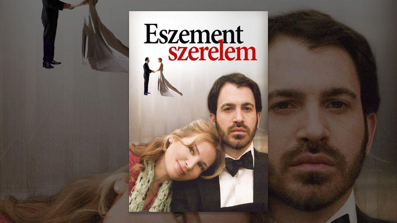 Eszement Szerelem Teljes Filmek Magyarul In 2021 Film