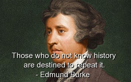 Edmund Burke Quotes | Edmund Burke Quotes Sayings Repeat History Inspirational