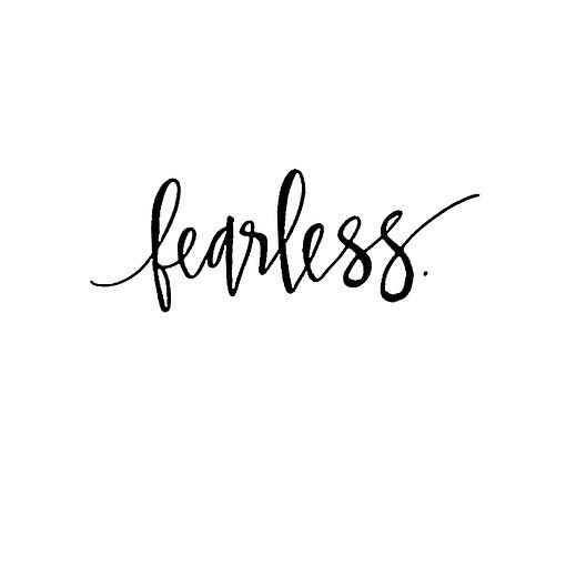 Head first fearless. | Monochromatic Calligraphy ...