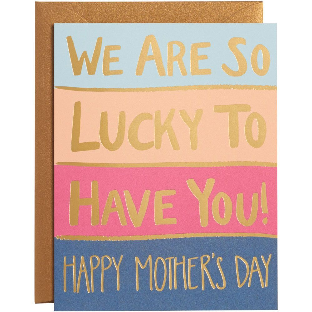 Gold Foil We Are So Lucky Mother S Day Card Greeting Cards Paper Source