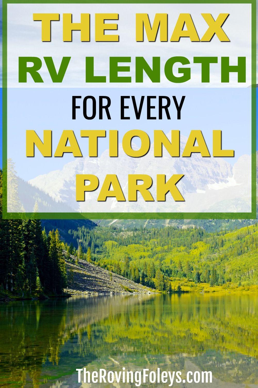 2020 Guide National Parks Rv Length Every Park The Roving Foley S In 2020 National Parks Trip National Parks Rv Road Trip