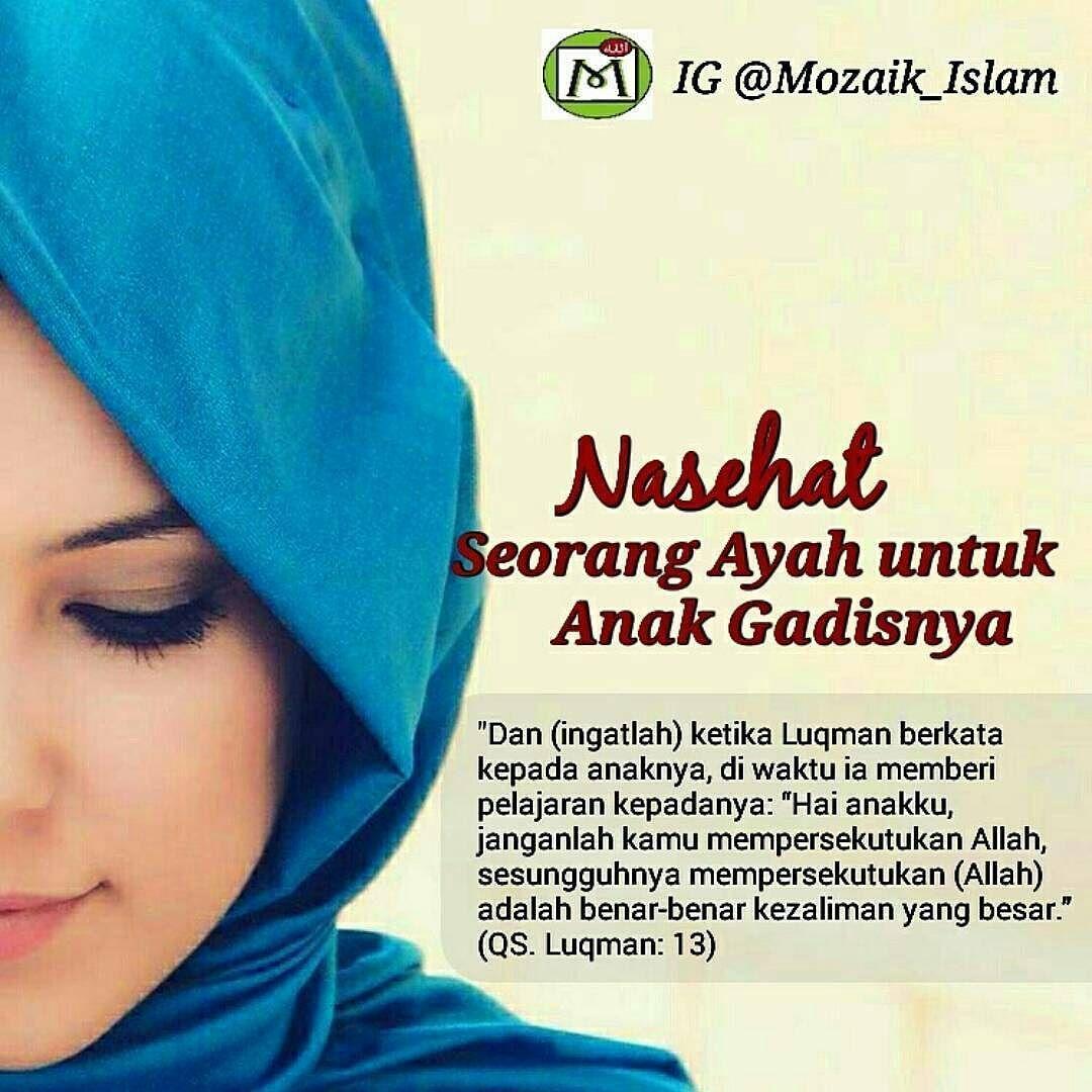Repost Mozaik Islam Nasehat Seorang Ayah Utk Anak Gadisnya